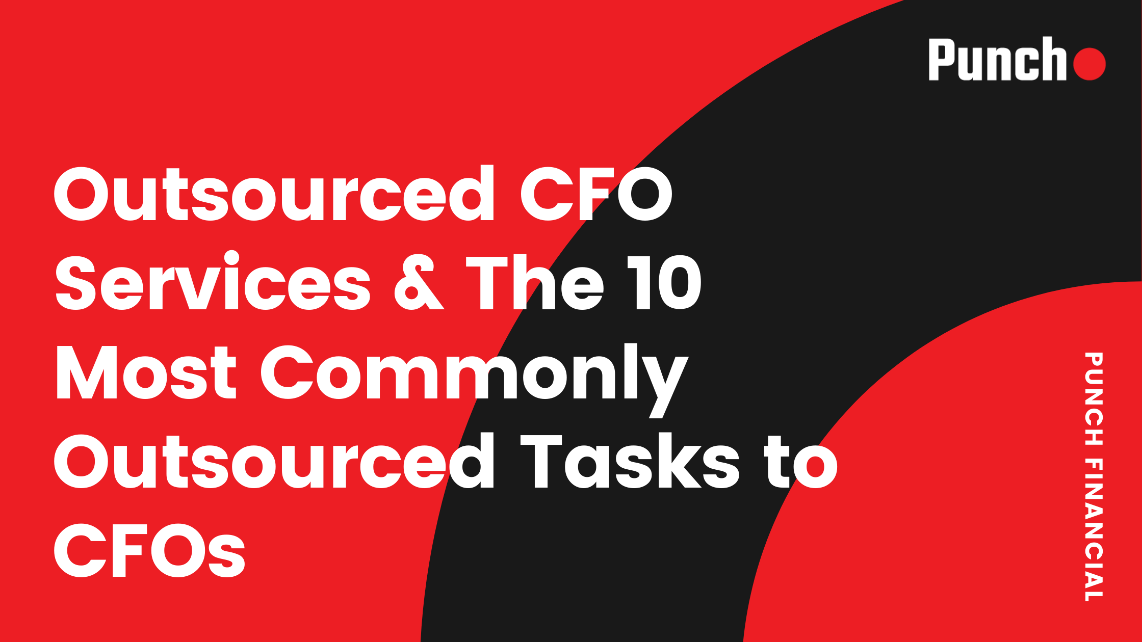 Outsourced CFO Services & The 10 Most Commonly Outsourced Tasks to CFOs