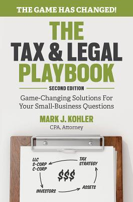 The Tax and Legal Playbook: Game-Changing Solutions for Your Small-Business Questions